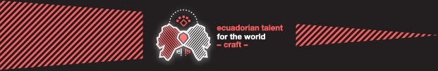 Lux Awards 2017 - ECUADORIAN TALENT FOR THE WORLD - CRAFT