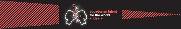 Lux Awards 2017 - ECUADORIAN TALENT FOR THE WORLD - IDEA