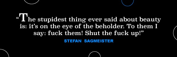 stefan sagmeister quote 3