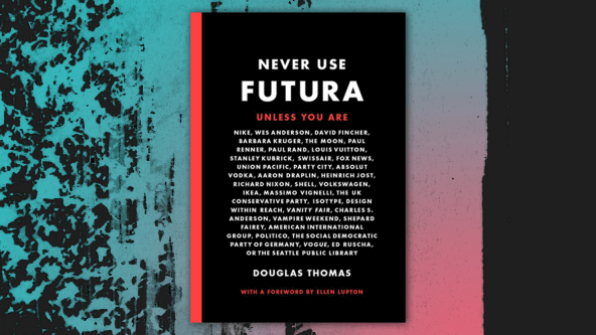 Never use Futura - libros diseño 2018