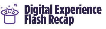 Digital-Experience-Flash-Recap